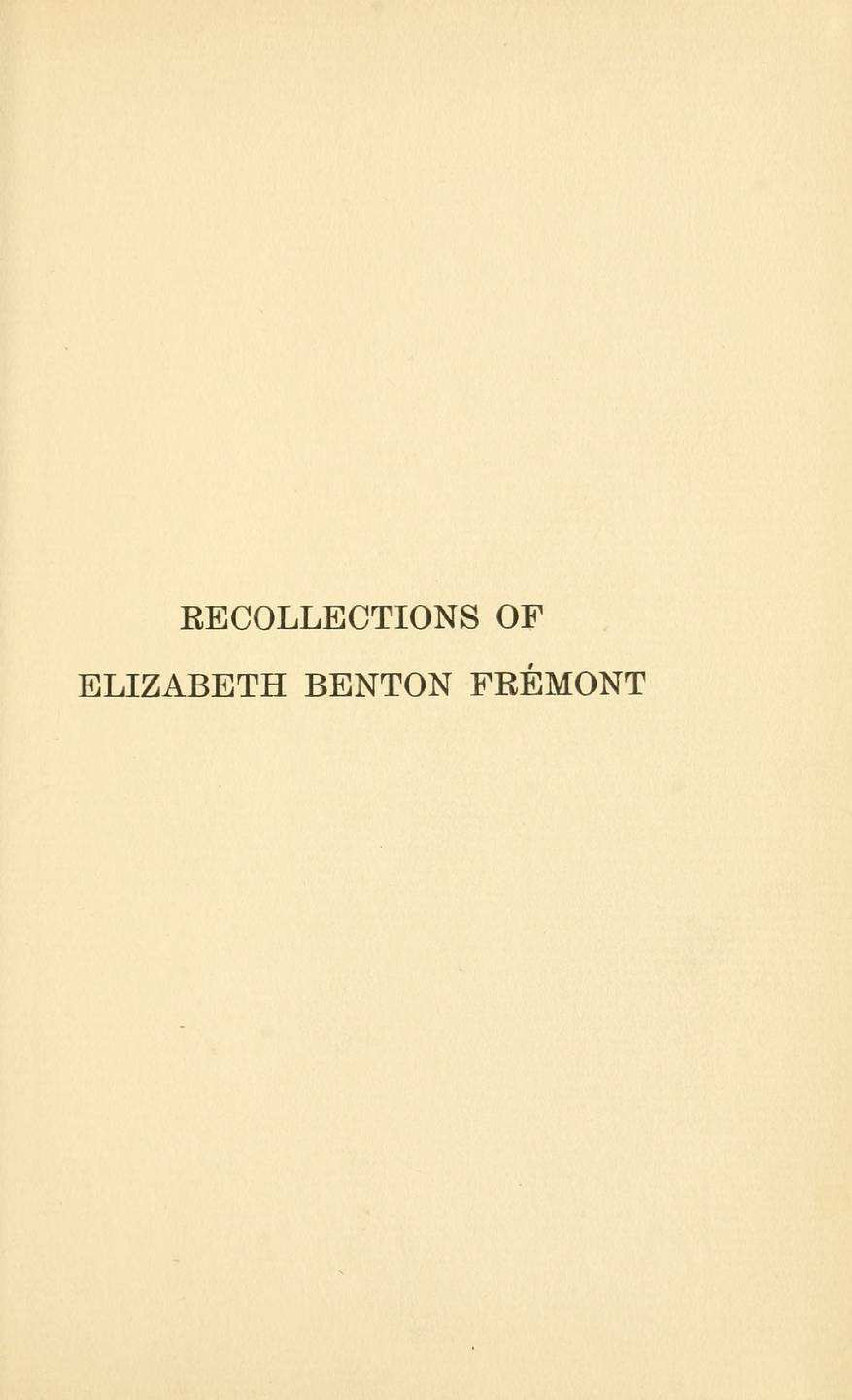 recollections of elizabeth benton fremont daughter of the