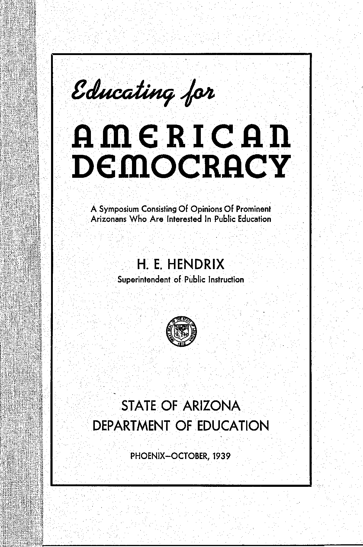 Educating For American Democracy A Symposium Consisting Of Opinions