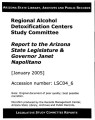 Regional Alcohol Detoxification Centers Study Committee: report to the Arizona State Legislature...